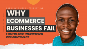 Reasons why Ecommerce Businesses Fail and What to do